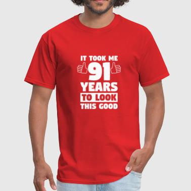 91 Years To Look This Good 91th Birthday - Men's T-Shirt