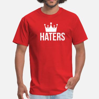 Hater Graffiti King of Haters  - Men's T-Shirt