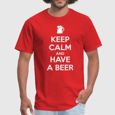 Keep Calm and Have a Beer - Men's T-Shirt