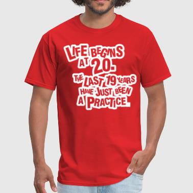 Life begins at 20! - Men's T-Shirt