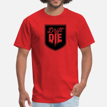 Drift Drift or DIE - Men's T-Shirt