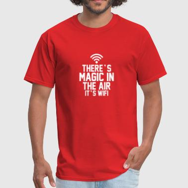 New Design There s Magic In The Air It s Wifi - Men's T-Shirt