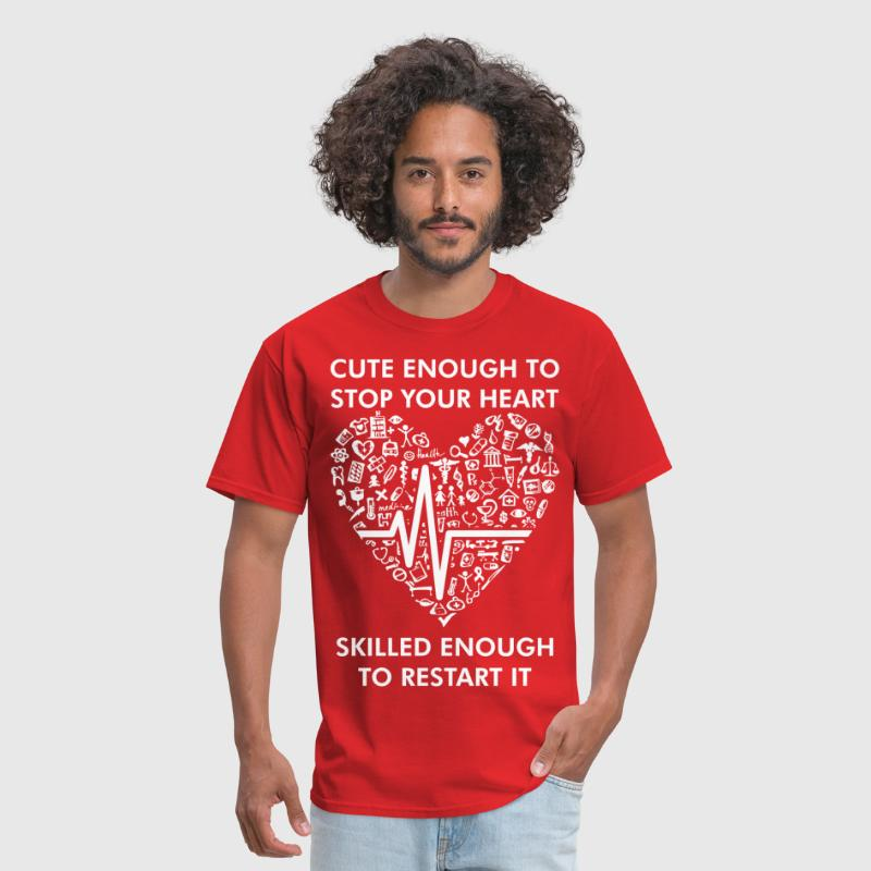 Cute Enough Stop Heart Skilled Enough To Restart - Men's T-Shirt