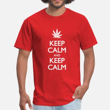 Cause Keep Calm and Keep Calm - Men's T-Shirt