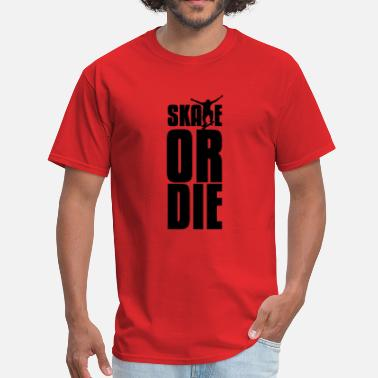 Skateboard Provocative skate or die - Men's T-Shirt