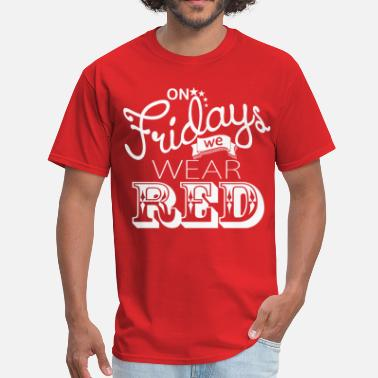 Friday ON FRIDAYS WE WEAR RED - Men's T-Shirt