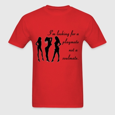 Looking For a Playmate - Men's T-Shirt