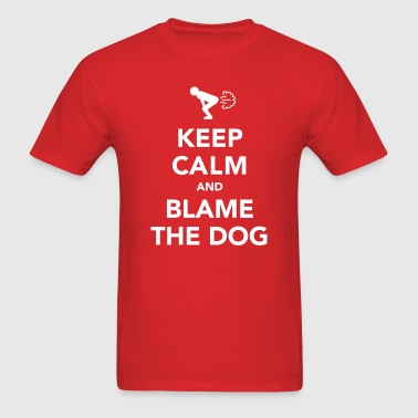 Keep Calm And Blame The Dog (Fart) - Men's T-Shirt
