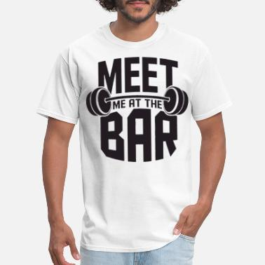 Meet Me At The Bar Weight Lifting Deadlift Dumbbel - Men's T-Shirt
