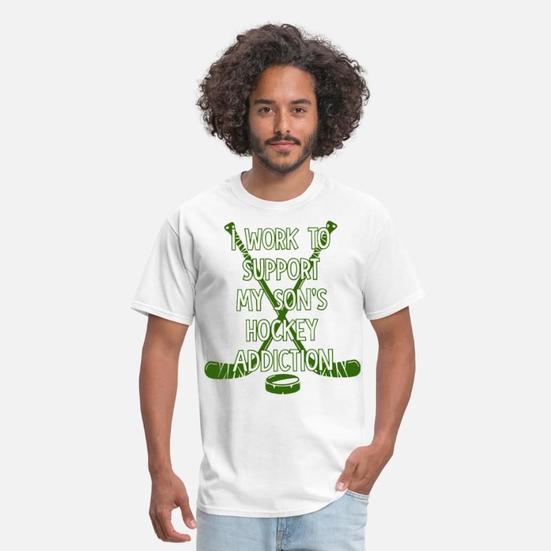 I Love Hockey T-shirts T-Shirts - I work to support my son s hockey addiction favori - Men's T-Shirt white