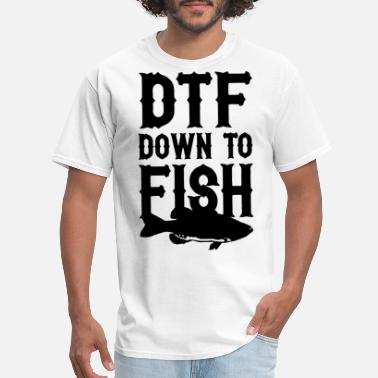 Dtf down to fish out doors camping fishing hungtin - Men's T-Shirt