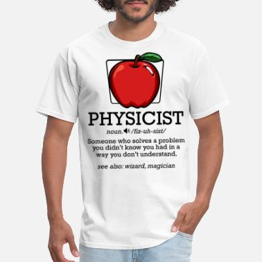 Physicist physicist - Men's T-Shirt