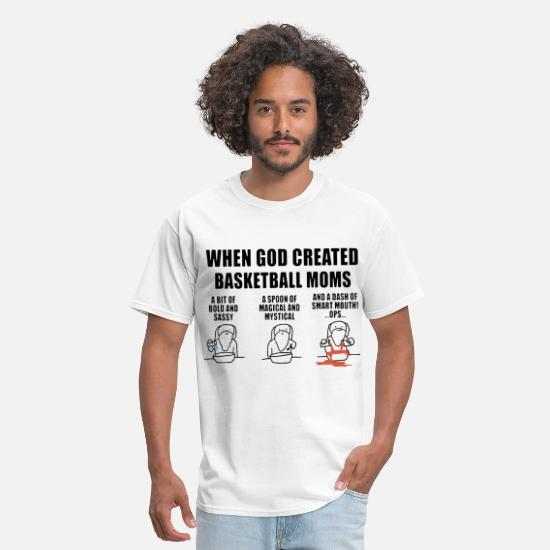 Basketball T-Shirts - when god created basketball moms a bit of bold and - Men's T-Shirt white