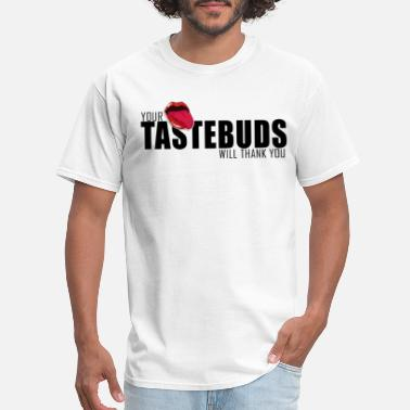 Tastebuds Food Server lover TShirt Bday Gift - Men's T-Shirt