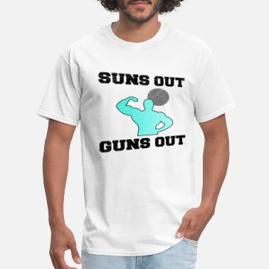 Suns Out Guns Out Sun's Out. Gun's Out. Showing Off. Muscles. Bizeps - Men's T-Shirt