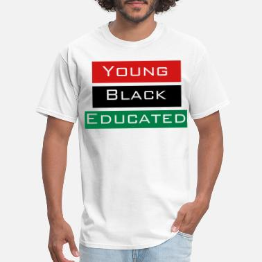 Educated Black Young Black and Educated - Men's T-Shirt