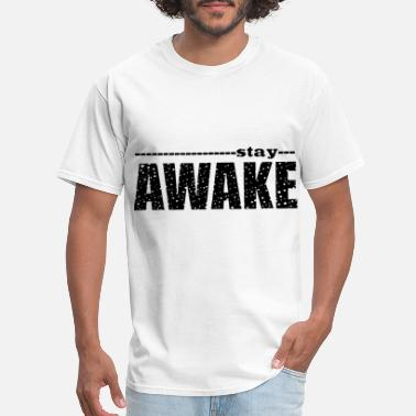 stay awake black for mens or women science - Men's T-Shirt