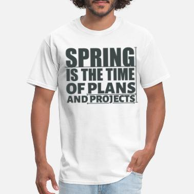 Spring - the time of plans and projects - Men's T-Shirt