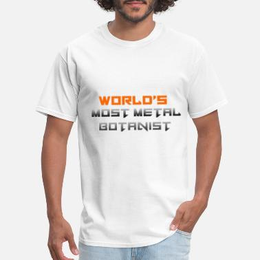 Phytology World's Most Metal Botanist - Botany Gift - Men's T-Shirt