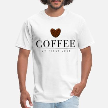 Coffee - My First Love - Men's T-Shirt