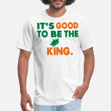 It's Good To Be The King It's Good To Be The King. - Men's T-Shirt