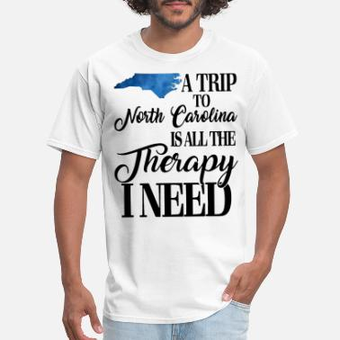 North Carolina Pride a trip to north carolina is all the therapy need m - Men's T-Shirt