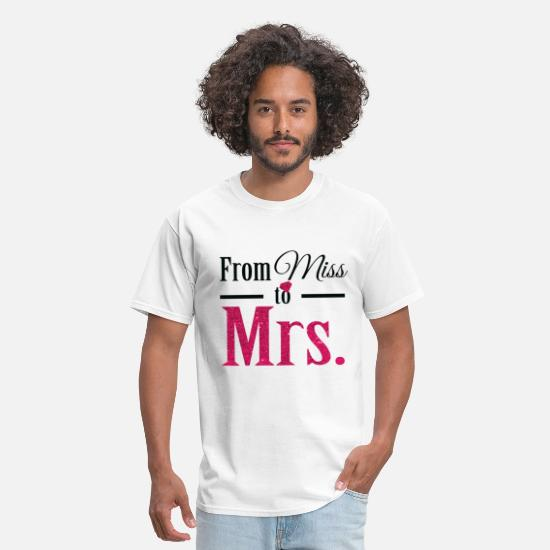 Engagement T-Shirts - From Miss To Mrs | With All My Favorite Bitches | - Men's T-Shirt white