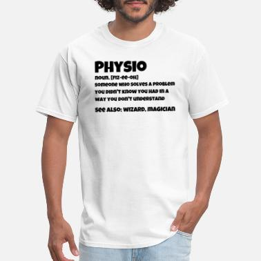 Physiotherapy Physio Noun. Fiz-ee-oh - Men's T-Shirt