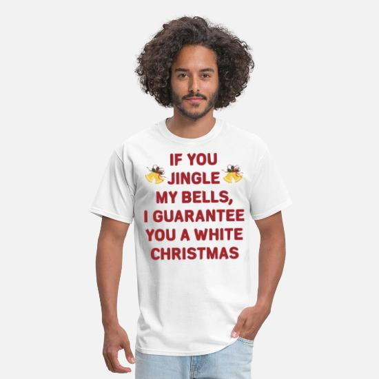 Christmas T-Shirts - Jingle My Bells For A White Christmas - Men's T-Shirt white