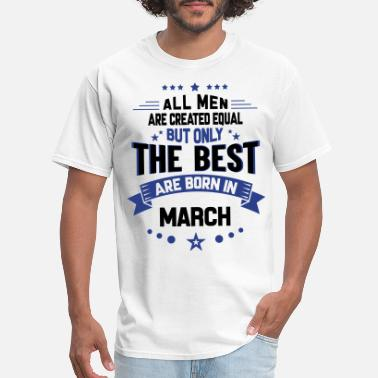 118610394 Legends Are Born In March All Men Created Equal But The Best Born In March  -. Men's T-Shirt