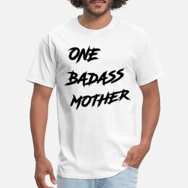 Motorcycle Badass One Badass Mother Badass - Men's T-Shirt