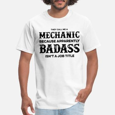 Monkey Mechanic Funny They call me a Badass Mechanic Grease Monkey - Men's T-Shirt