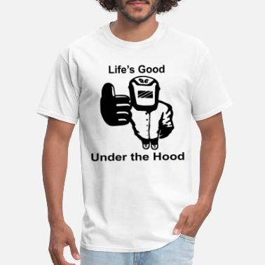 Science Works Bitches Life s Good Under the Hood for Welders science - Men's T-Shirt