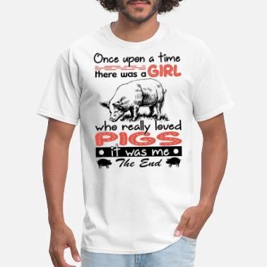 Hog once upon a time there was a girl who really loved - Men's T-Shirt