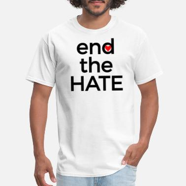 End-racism End the Hate Peace Harmony Stop Racism Bullying - Men's T-Shirt