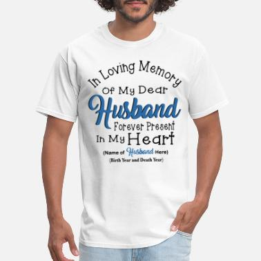 My Heart Is Yours Forever in loving memory of my dear husband forever presen - Men's T-Shirt