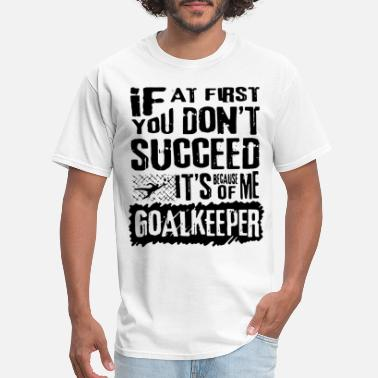 if at first you don t succeed it s because of me g - Men's T-Shirt