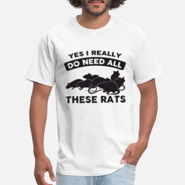 Yes I Really Need yes i really do need all these rats - Men's T-Shirt