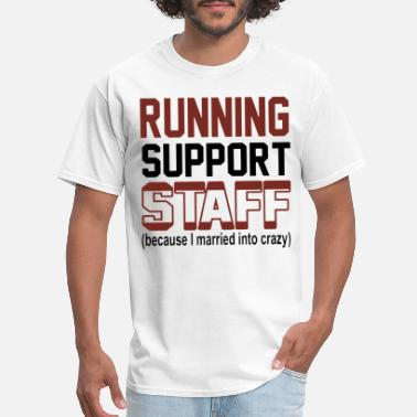 Runner running support staft because i married into crazy - Men's T-Shirt