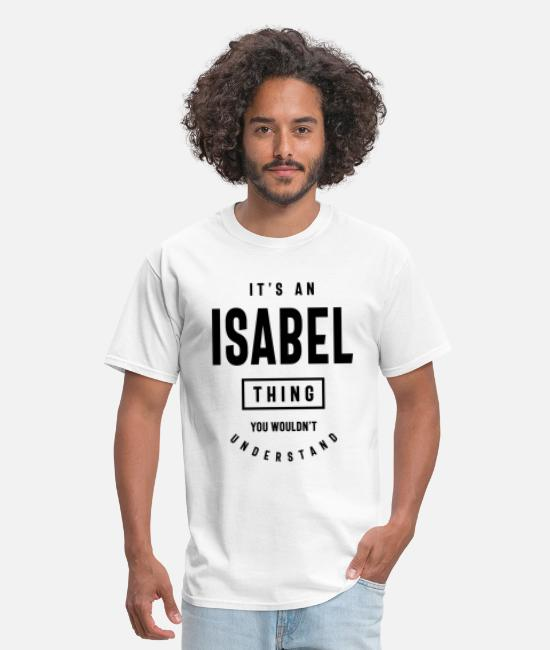 Wouldnt T-Shirts - Isabel Personalized Name Birthday Gift - Men's T-Shirt white