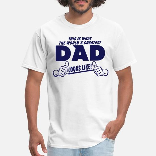 aefc19009 THIS IS WHAT THE WORLDS GREATEST DAD LOOKS LIKE Men's T-Shirt ...