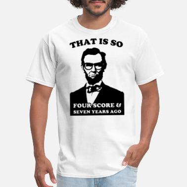 Fuck Baby & Toddler Funny Hipster Abraham Lincoln That is so four scor - Men's T-Shirt