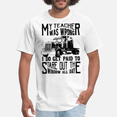 Stare my teacher was wrong I do get paid to stare out th - Men's T-Shirt