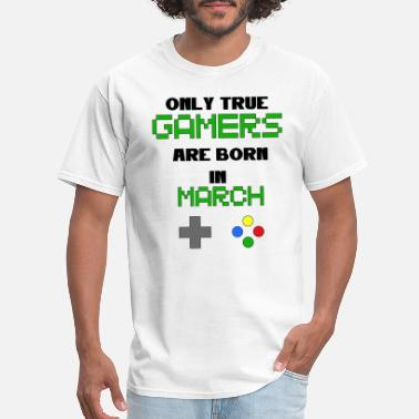 True Gamer True Gamers are born in March - Men's T-Shirt