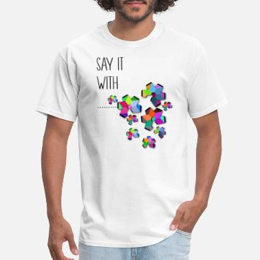 Say It With A Say it with colorful flow - Men's T-Shirt