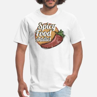 Spicy Food Spicy Food Addict Foodie Fun - Men's T-Shirt