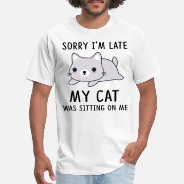 Porn Sit Sorry i'm late my cat sitting on me - Men's T-Shirt