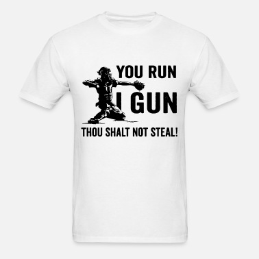8bc463a90 you run I gun thou shalt not steal baseball t shir Men's Premium T ...