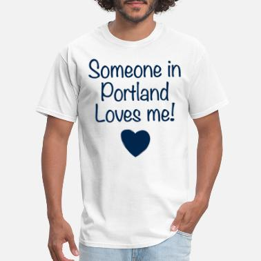 someone in portland loves me daughter t shirts - Men's T-Shirt
