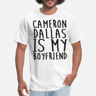 Cameron Dalla Is My Boyfriend Top Vine Profession - Men's T-Shirt